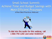 Small School Summit: Achieve Time and Budget Savings with More Efficient Processes
