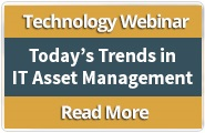 Today's Trends in IT Asset Management