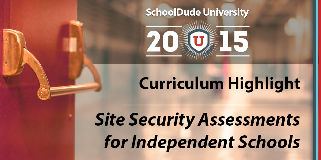 SchoolDude University Session Spotlight: Site Security Assessments in Independent Schools