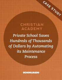Christian Academy Private School Saves Hundreds of Thousands of Dollars by Automating Its Maintenance Process